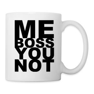 Mug - Me Boss You Not - Mug