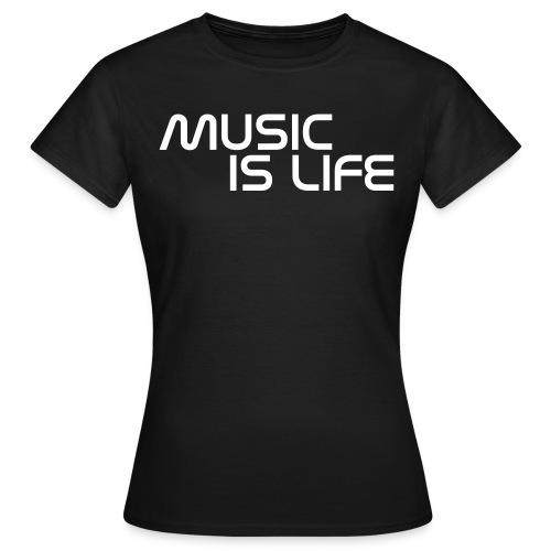 Music is Life T-Shirt - Frauen T-Shirt