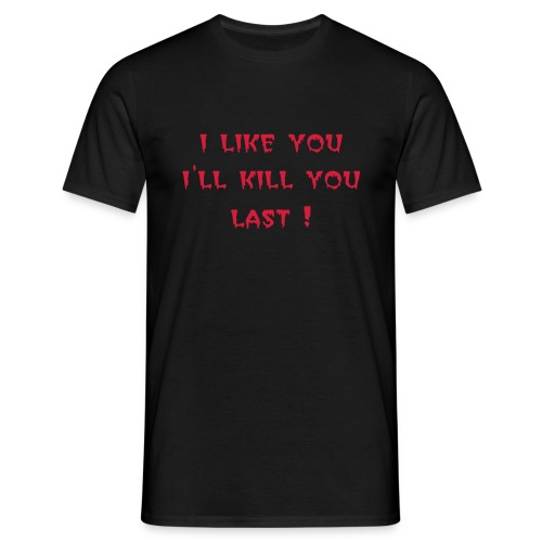 kill you last - Men's T-Shirt