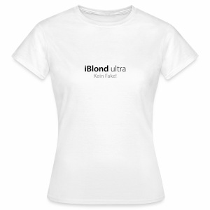 iBlond ultra Kein Fake! - Frauen T-Shirt