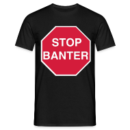 T-Shirts ~ Men's T-Shirt ~ STOP BANTER - Men's Tee