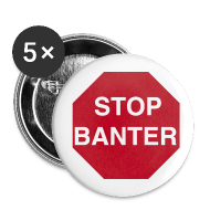 Buttons ~ Buttons large 56 mm ~ STOP BANTER Buttons - Large