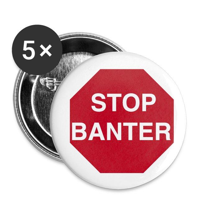 STOP BANTER Buttons - Medium