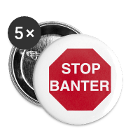 Buttons ~ Buttons small 25 mm ~ STOP BANTER Buttons - Small