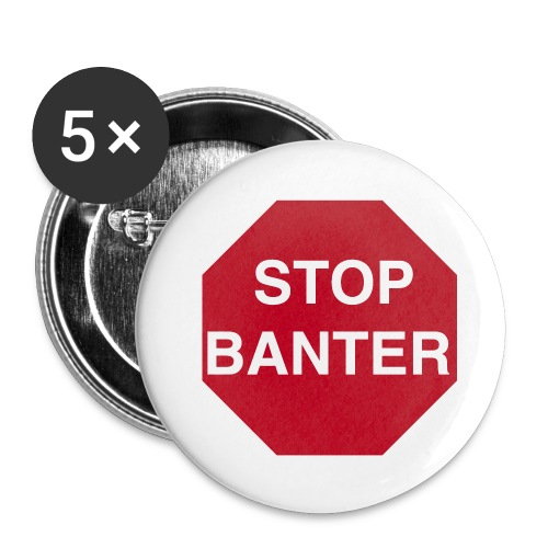 STOP BANTER Buttons - Small - Buttons small 1''/25 mm (5-pack)