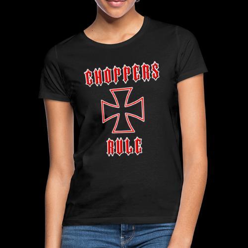Choppers Rule Women's T-Shirt - Women's T-Shirt