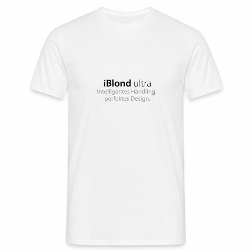iBlond ultra Intelligentes Handling, perfektes Design - Männer T-Shirt