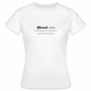 iBlond ultra Intelligentes Handling, perfektes Design - Frauen T-Shirt