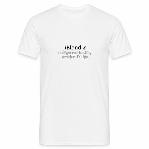 iBlond 2 Intelligentes Handling, perfektes Design - Männer T-Shirt