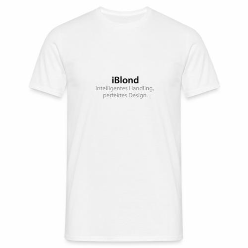 iBlond Intelligentes Handling, perfektes Design - Männer T-Shirt
