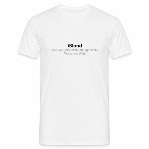 iBlond ... intelligenteste Wesen der Welt - Männer T-Shirt