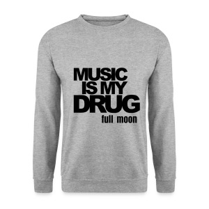 Pull Music is my drug - Sweat-shirt Homme