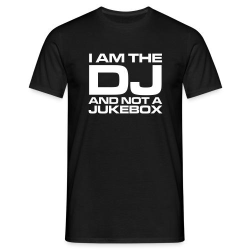 mannen t-shirt I am the DJ not a jukebox - Mannen T-shirt
