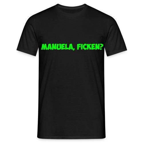 Manuala, ficken? - Männer T-Shirt