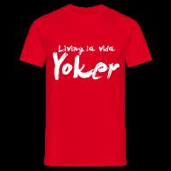 T-Shirts ~ Men's T-Shirt ~ Living La Vida Yoker
