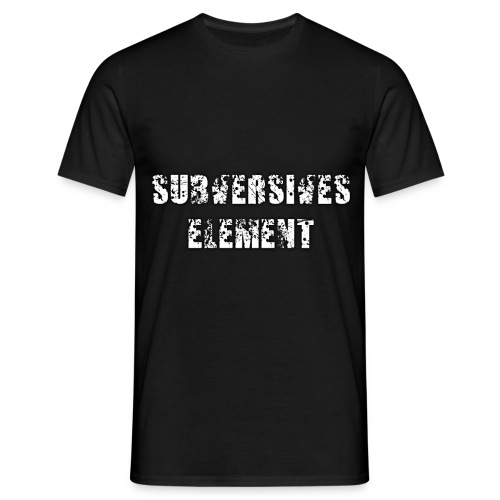 Shirt - Subversives Element - Männer T-Shirt