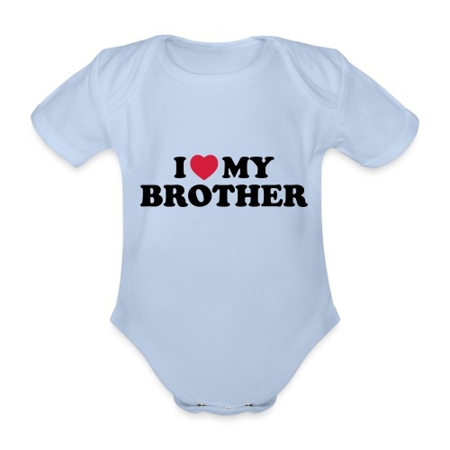 I love my brother - Body bébé bio manches courtes