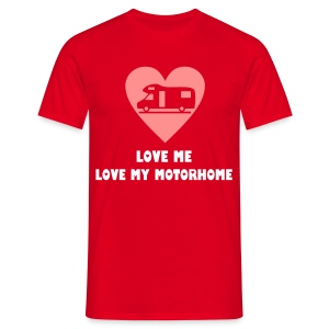 Love me, love my motorhome - Men's T-Shirt