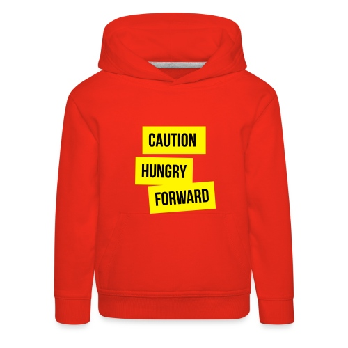 Caution: Hungry Forward - Kids' Premium Hoodie