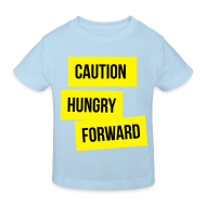 Shirts ~ Kids' Organic T-shirt ~ Caution: Hungry Forward