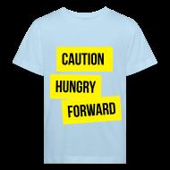Shirts ~ Kids' Organic T-shirt ~ Caution: Hungry Forward