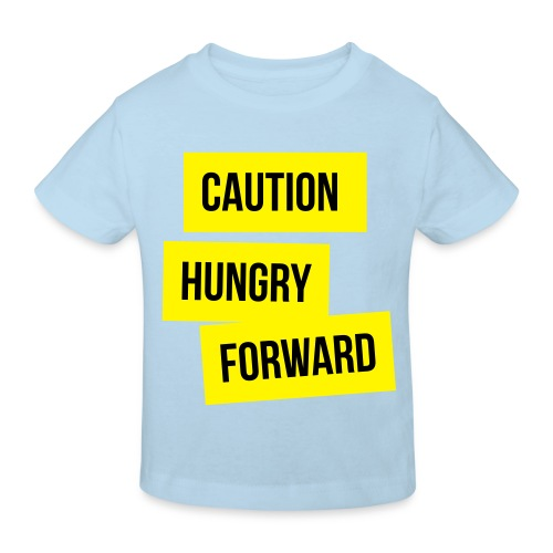 Caution: Hungry Forward - Kids' Organic T-shirt