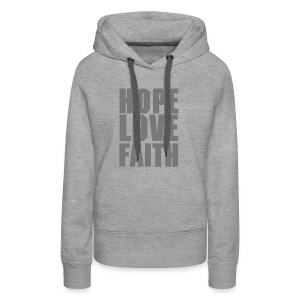 HOPE LOVE FAITH - Frauen Premium Hoodie