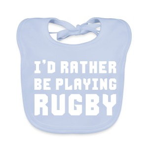 I'd Rather Be Playing Rugby - Baby Organic Bib