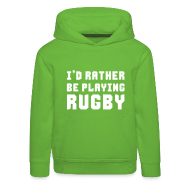 Hoodies ~ Kids' Premium Hoodie ~ I'd Rather Be Playing Rugby