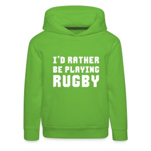 I'd Rather Be Playing Rugby - Kids' Premium Hoodie