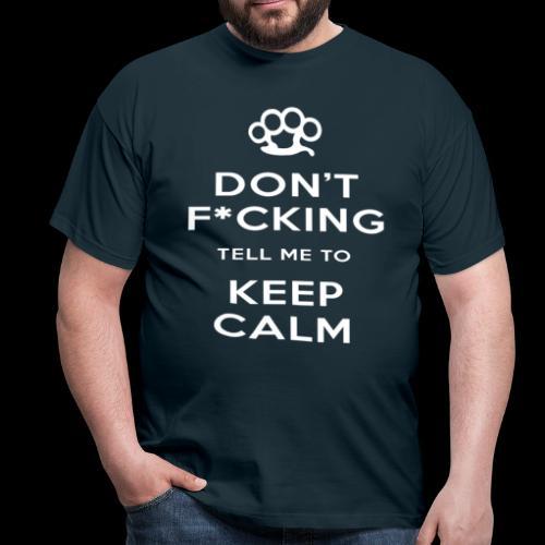Keep Calm (Censored) T-Shirt - Men's T-Shirt