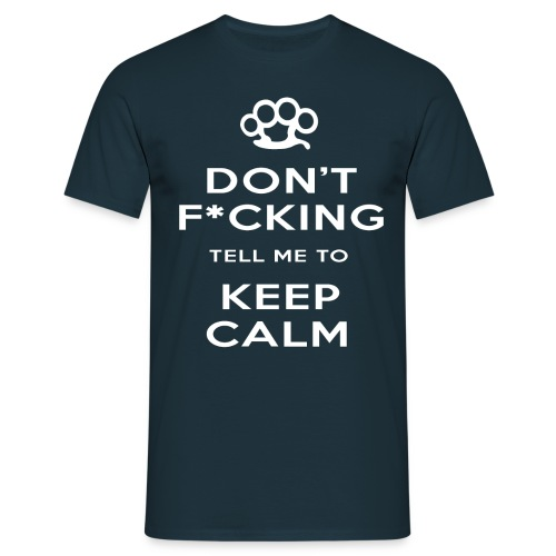 Keep Calm (Censored) T-Shirt - Men's T-Shirt