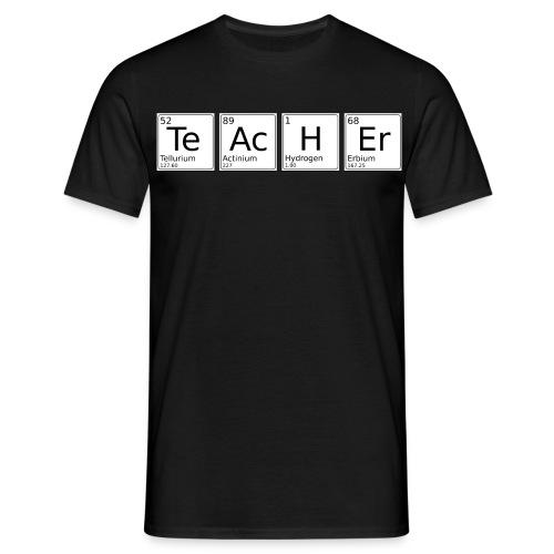 Te Ac H Er - Männer T-Shirt