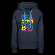 Hoodies & Sweatshirts ~ Women's Premium Hoodie ~ BE A GEEK! BEING COOL IS SO OVERATED! by kidd81.com