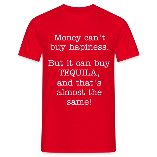 Money can't buy hapiness... - T-shirt Homme