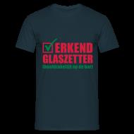 T-shirts ~ Mannen T-shirt ~ Grappig kroeg T-shirt Erkend glaszetter