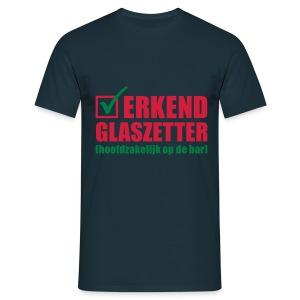 Grappig kroeg T-shirt Erkend glaszetter - Mannen T-shirt
