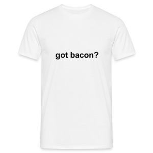 Got Bacon? - Men's T-Shirt