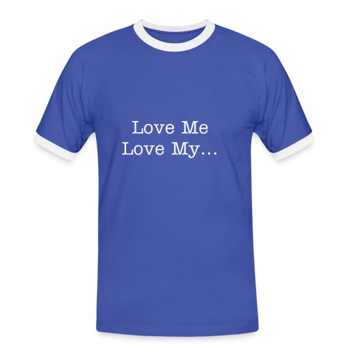 love me, love my - Men's Ringer Shirt