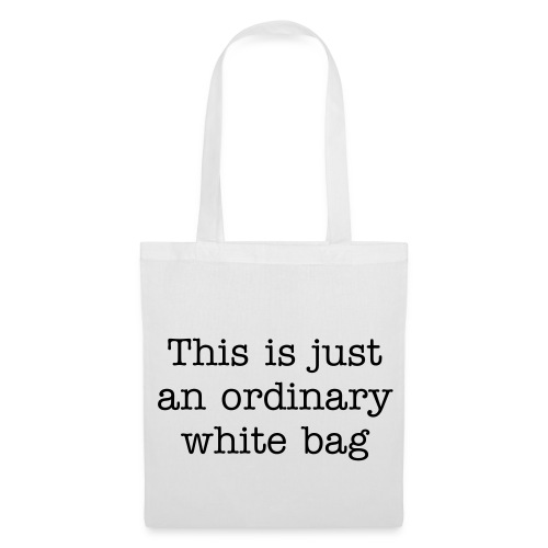 This is just an ordinary white bag - Tas van stof