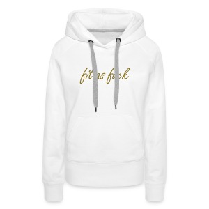Smar-Tees Ladies Fit As F*ck Hoody - Women's Premium Hoodie