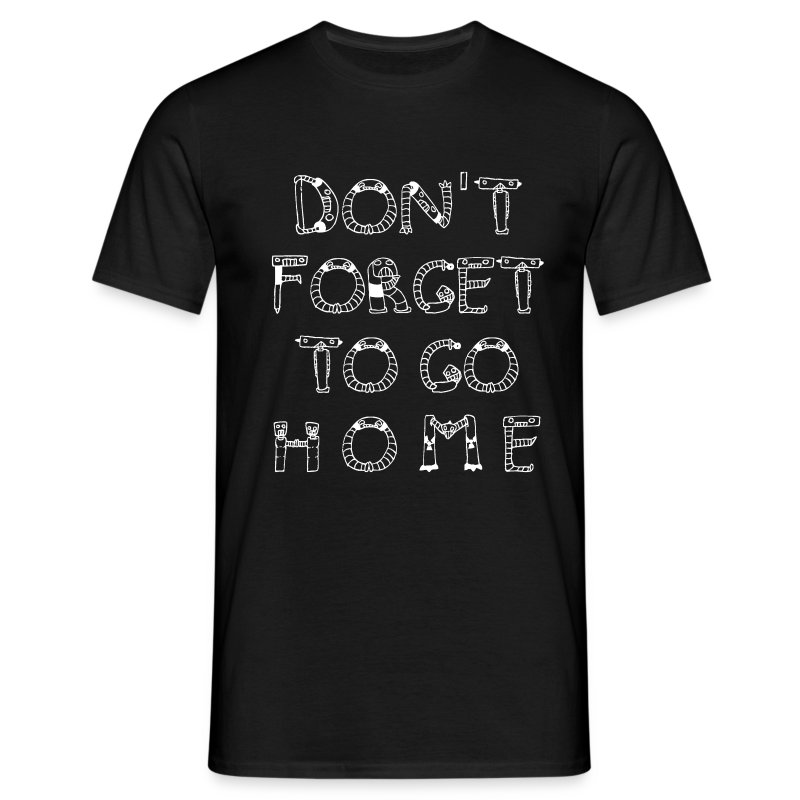 most wanted: dont forget ... - boy - Männer T-Shirt