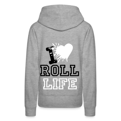 Roll Life I love Roll Life Hoodie design influenced by Rebecca Porthouse - Women's Premium Hoodie