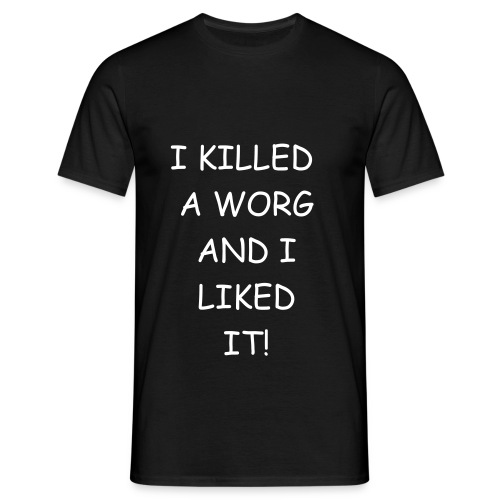i killed a worg - Männer T-Shirt
