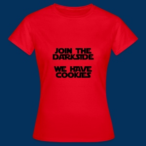 Join the Darkside, we have cookies! - Women's T-Shirt