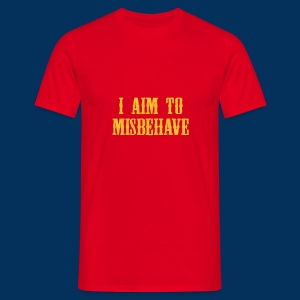 I aim to misbehave - Men's T-Shirt