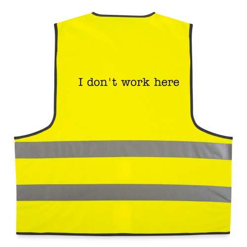 I don't work here Reflective - Reflective Vest