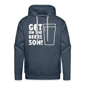Get On The Beers Hoodie - Free colour choice - Men's Premium Hoodie