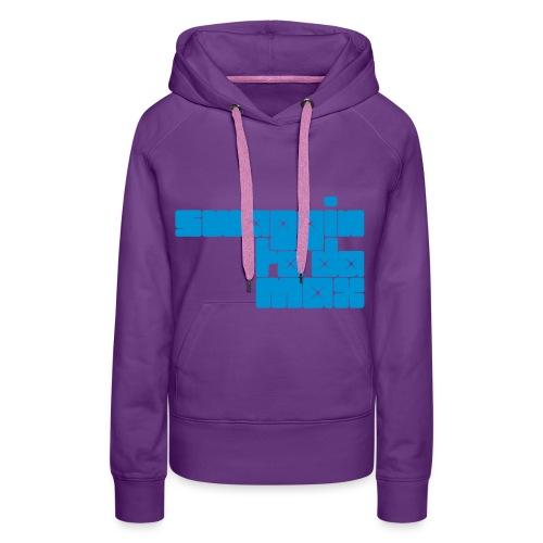 Swaggin To Da Max - Women. - Vrouwen Premium hoodie
