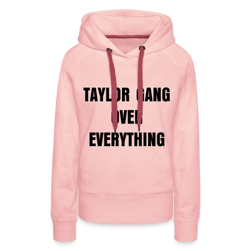 TG over everything - Vrouwen Premium hoodie